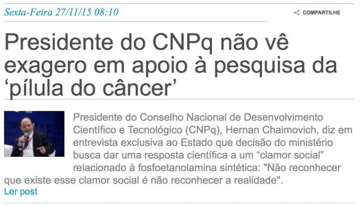 Presidente do CNPq não vê exagero em apoio à pesquisa da pílula do câncer