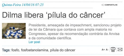 Dilma libera pílula do câncer