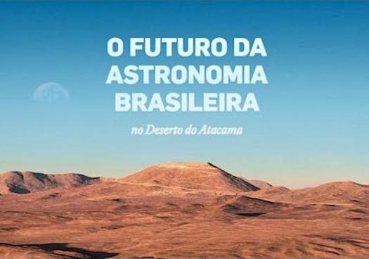 O Futuro da Astronomia Brasileira no Deserto do Atacama